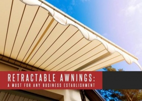 Retractable Awnings: A Must For Any Business Establishment