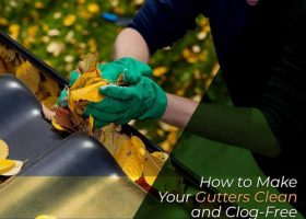 How to Make Your Gutters Clean and Clog-Free